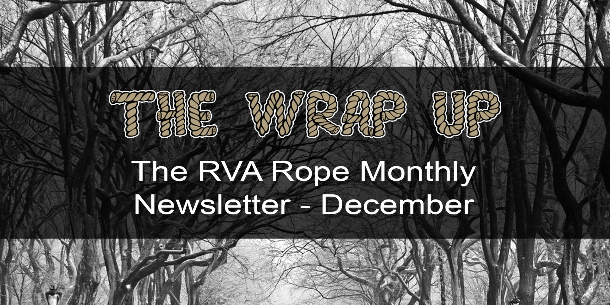 The Wrap Up: RVA Rope Monthly News (Dec 2018)
