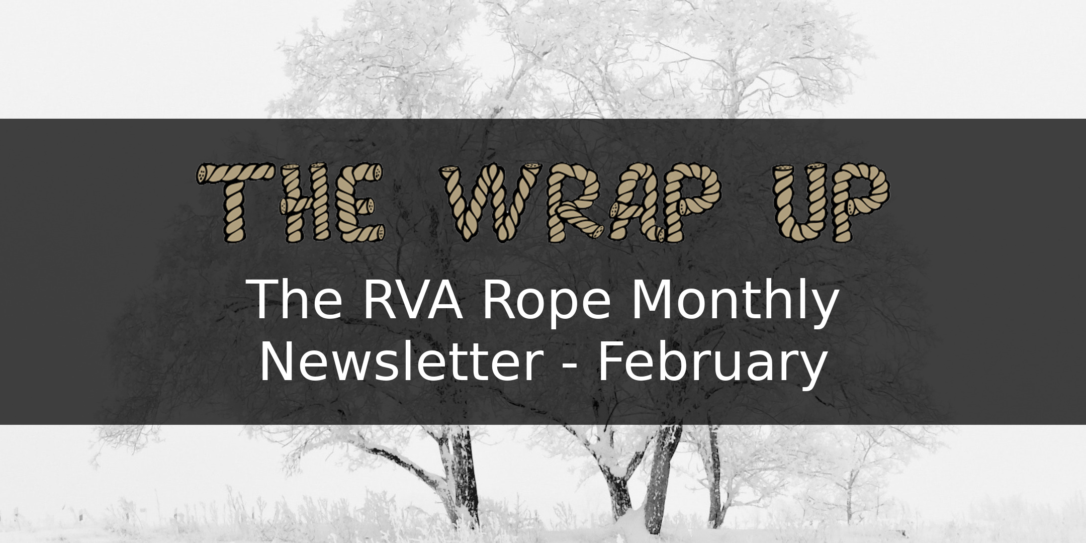 The Wrap Up: RVA Rope Monthly News (Feb 2019)