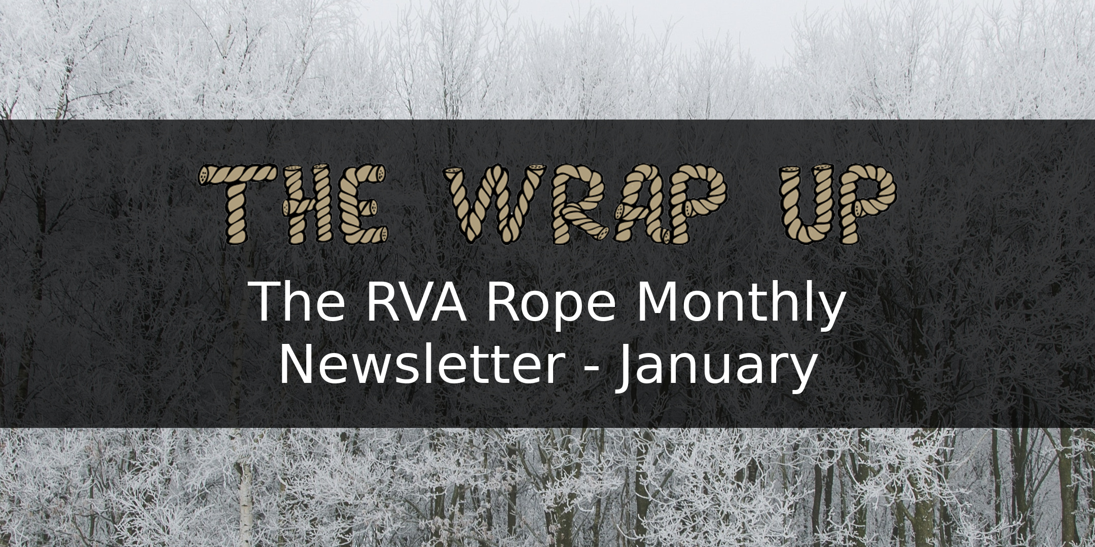 The Wrap Up: RVA Rope Monthly News (Jan 2019)
